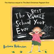 The Best School Year Ever Audiobook, by Barbara Robinson