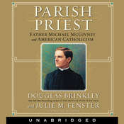 Parish Priest: Father Michael McGivney and American Catholicism, by Douglas Brinkley
