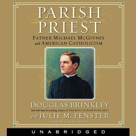 Printable Parish Priest: Father Michael McGivney and American Catholicism Audiobook Cover Art