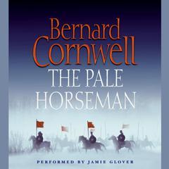 The Pale Horseman Audiobook, by Bernard Cornwell