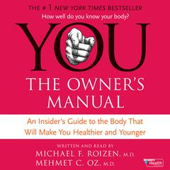 YOU: The Owners Manual Audiobook, by Mehmet C. Oz, M.D., Mehmet C. Oz