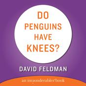 Do Penguins Have Knees?, by David Feldman