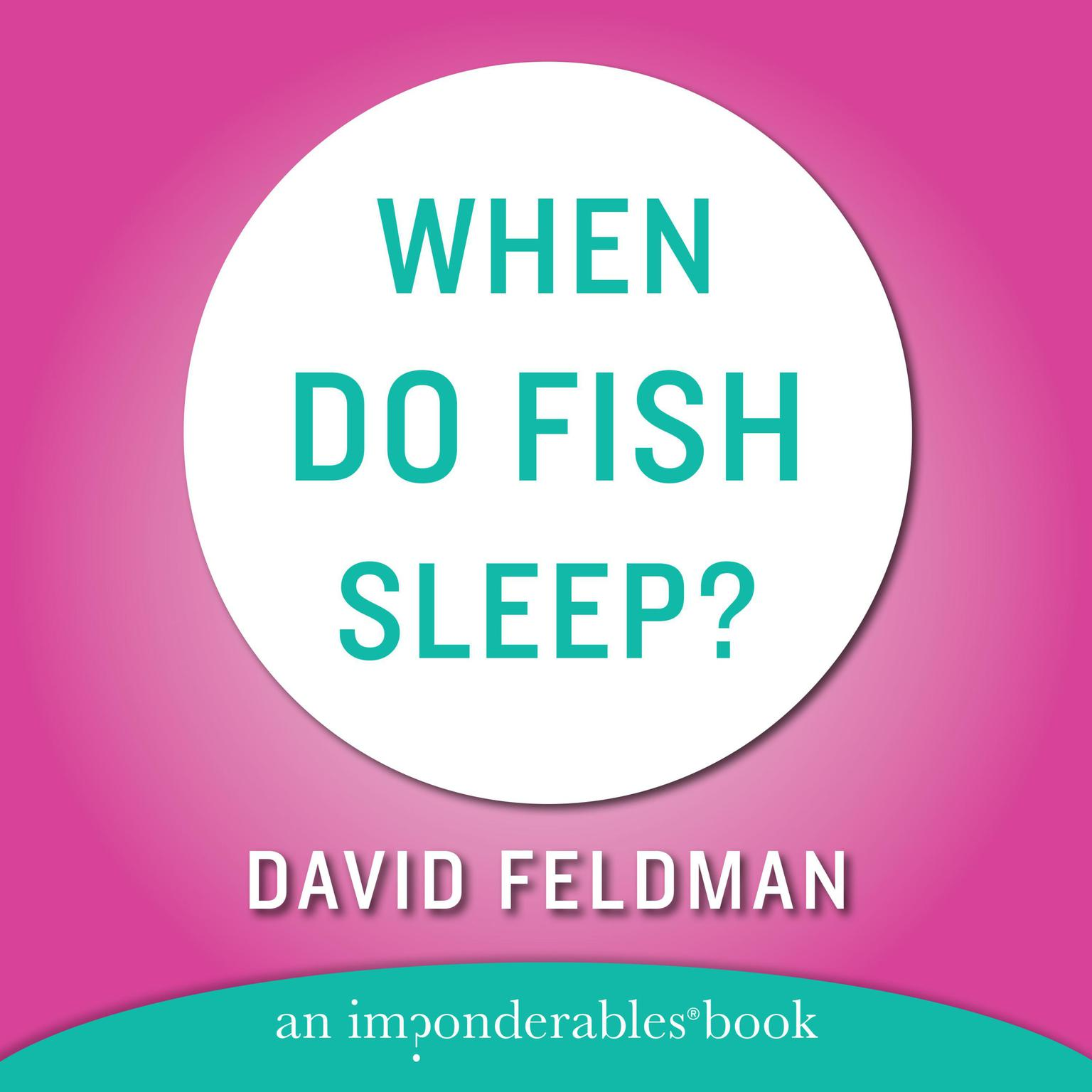 Printable When Do Fish Sleep and Other Imponderables Audiobook Cover Art