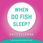 When Do Fish Sleep?, by David Feldman