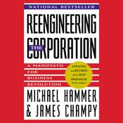 Reengineering the Corporation: A Manifesto for Business Revolution Audiobook, by Michael Hammer, James Champy