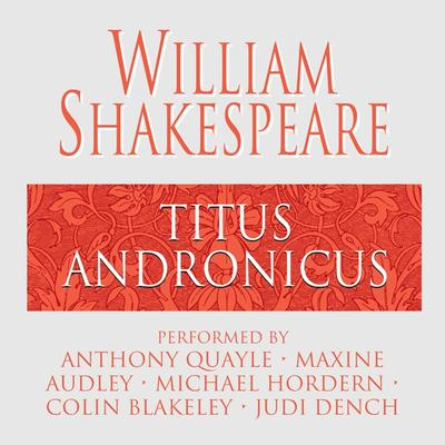 Titus Andronicus Audiobook, by William Shakespeare