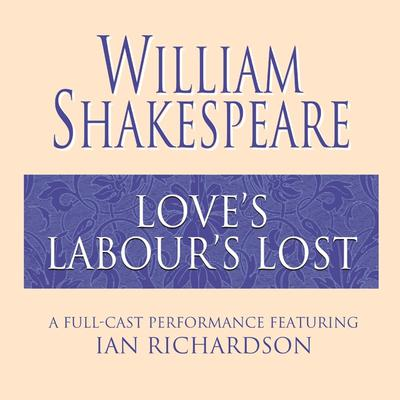 Loves Labours Lost Audiobook, by William Shakespeare