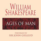 Ages of Man, by William Shakespeare