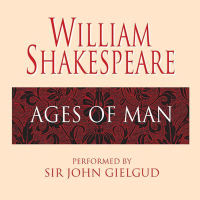 Ages of Man Audiobook, by William Shakespeare