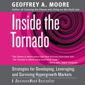 Inside the Tornado: Marketing Strategies from Silicon Valleys Cutting Edge Audiobook, by Geoffrey A. Moore