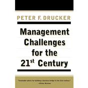 Management Challenges for the 21St Century, by Peter F. Drucker