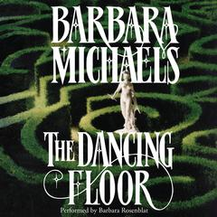 The Dancing Floor Audiobook, by Barbara Michaels, Elizabeth Peters