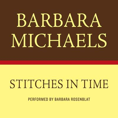 STITCHES IN TIME Audiobook, by Barbara Michaels