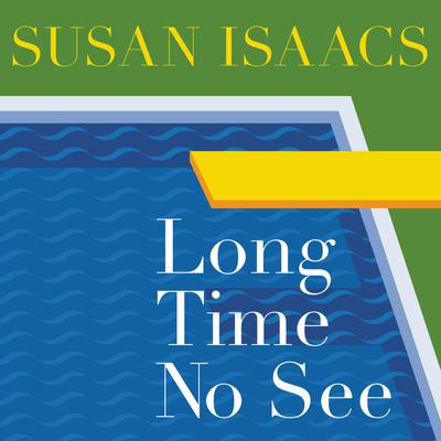 Long Time No See Audiobook, by Susan Isaacs