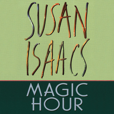 MAGIC HOUR Audiobook, by Susan Isaacs
