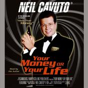 Your Money or Your Life Audiobook, by Neil Cavuto