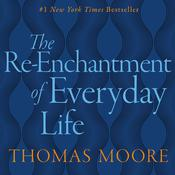 REENCHANTMENT OF EVERYDAY LIFE Audiobook, by Thomas Moore