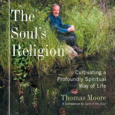 The Souls Religion Audiobook, by Thomas Moore
