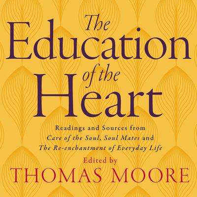 Education of the Heart Audiobook, by Thomas Moore