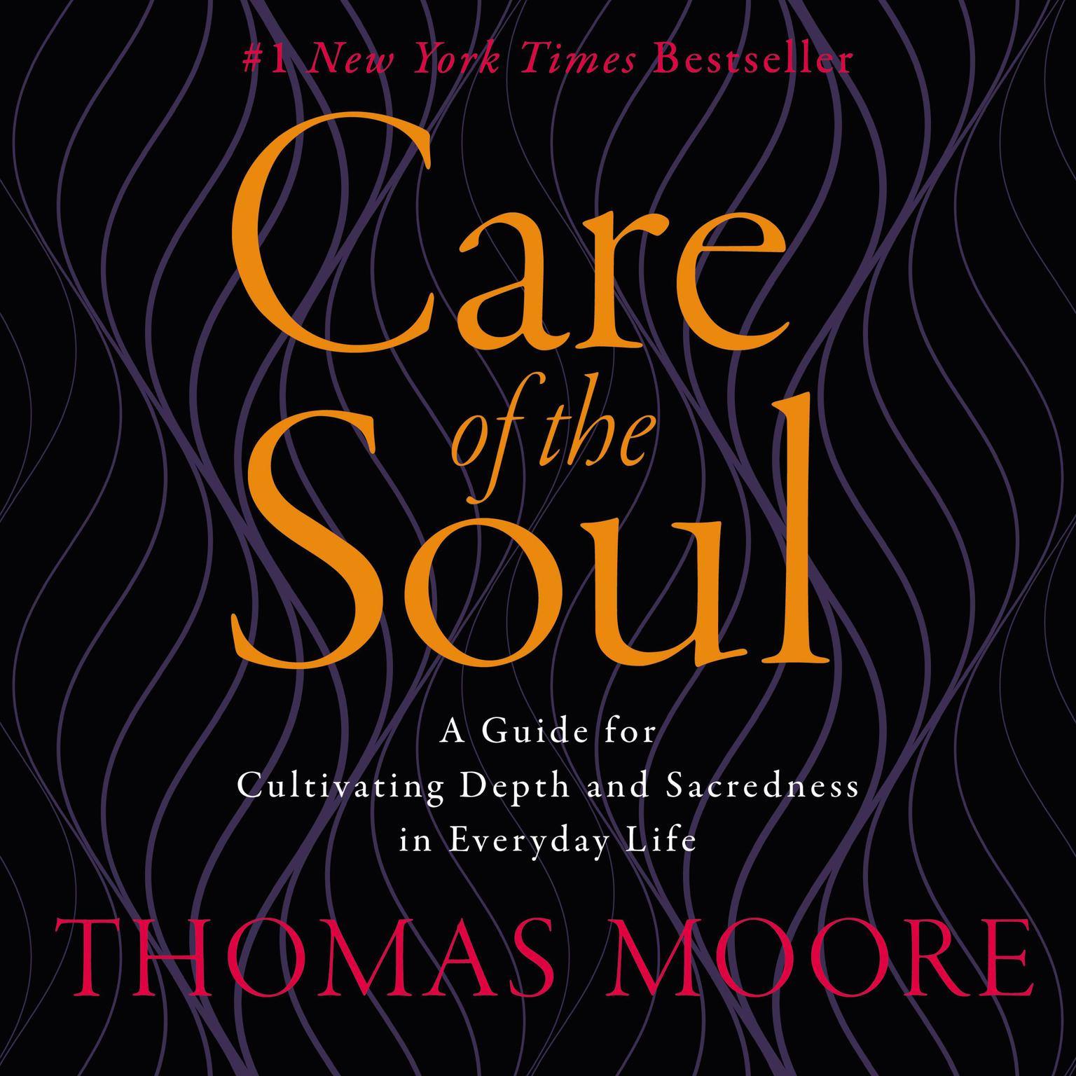 Printable Care of the Soul: A Guide for Cultivating Depth and Sacredness in Everyday Life Audiobook Cover Art