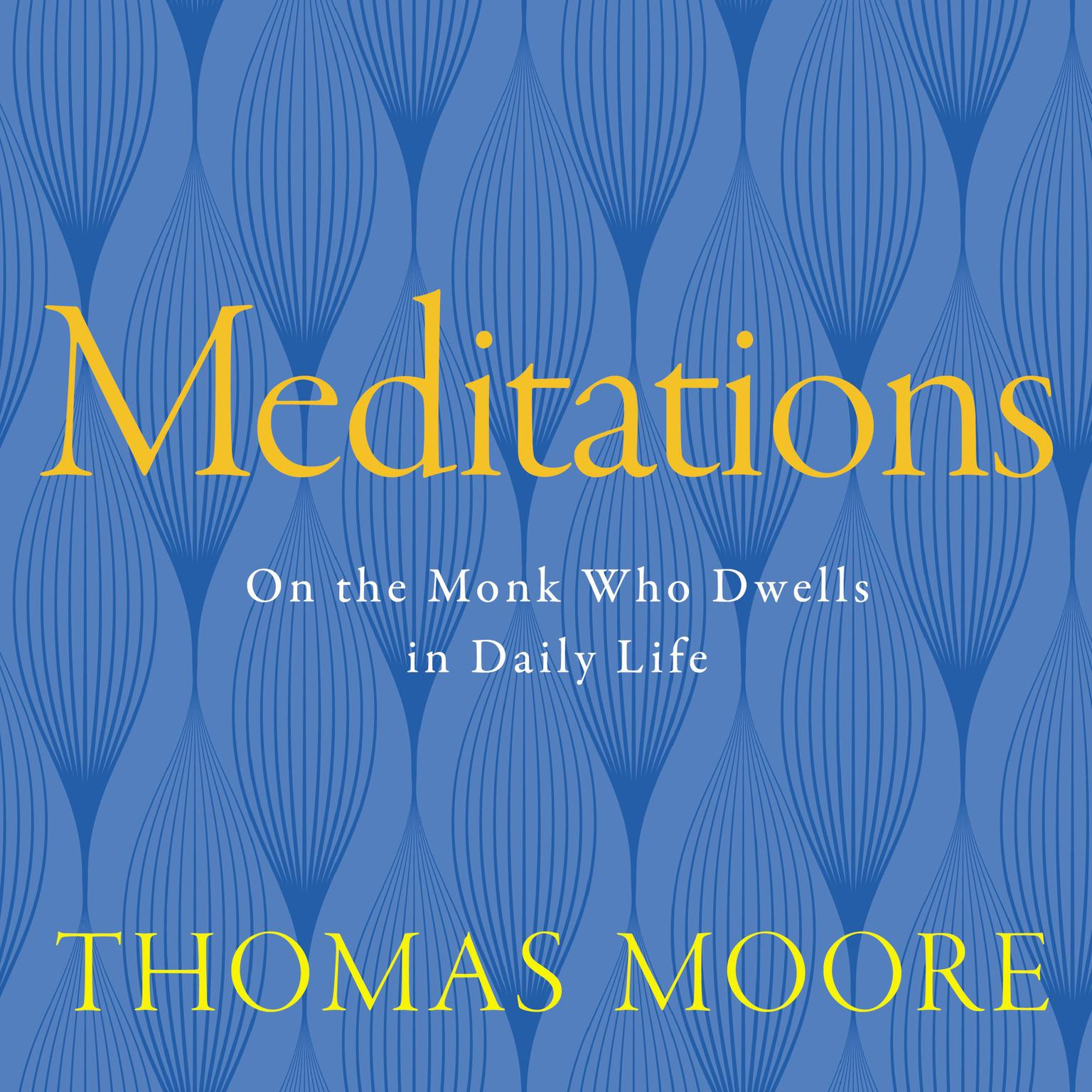 Printable Meditations: On the Monk Who Dwells in Daily Life Audiobook Cover Art