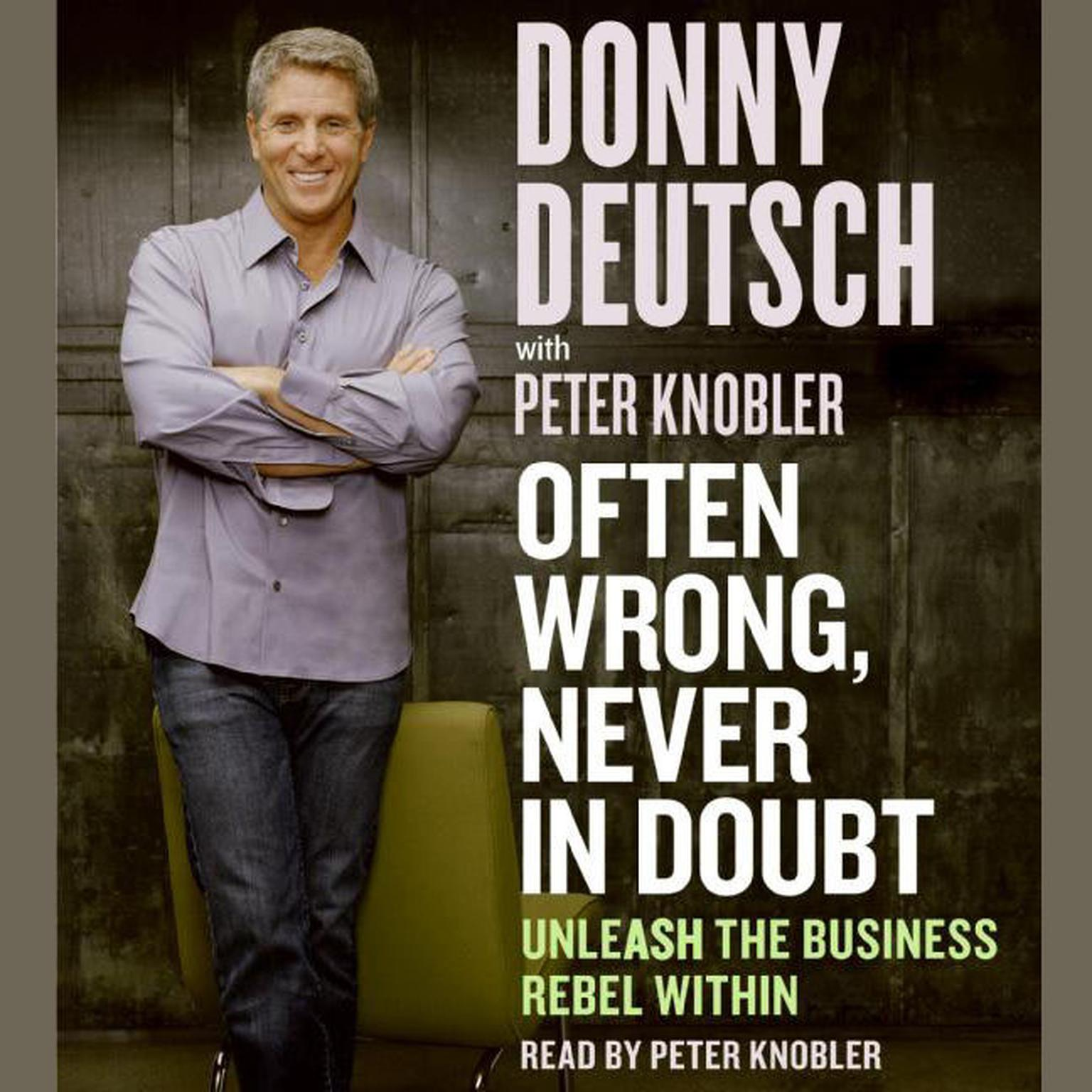 Printable Often Wrong, Never in Doubt: Unleash the Business Rebel Within Audiobook Cover Art