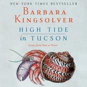 High Tide in Tucson: Essays from Now or Never Audiobook, by Barbara Kingsolver