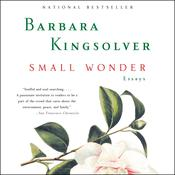 Small Wonder: Essays, by Barbara Kingsolver