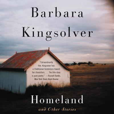 Homeland and Other Stories Audiobook, by Barbara Kingsolver