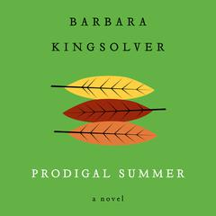 Prodigal Summer: A Novel Audiobook, by Barbara Kingsolver