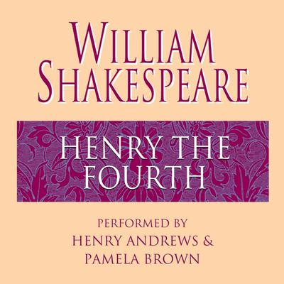 Henry the Fourth Audiobook, by William Shakespeare