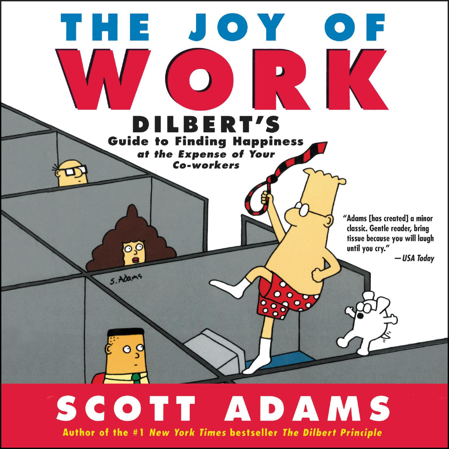 Printable Joy of Work: Dilbert's Guide to Finding Happiness at the Expense of Your Co-workers Audiobook Cover Art