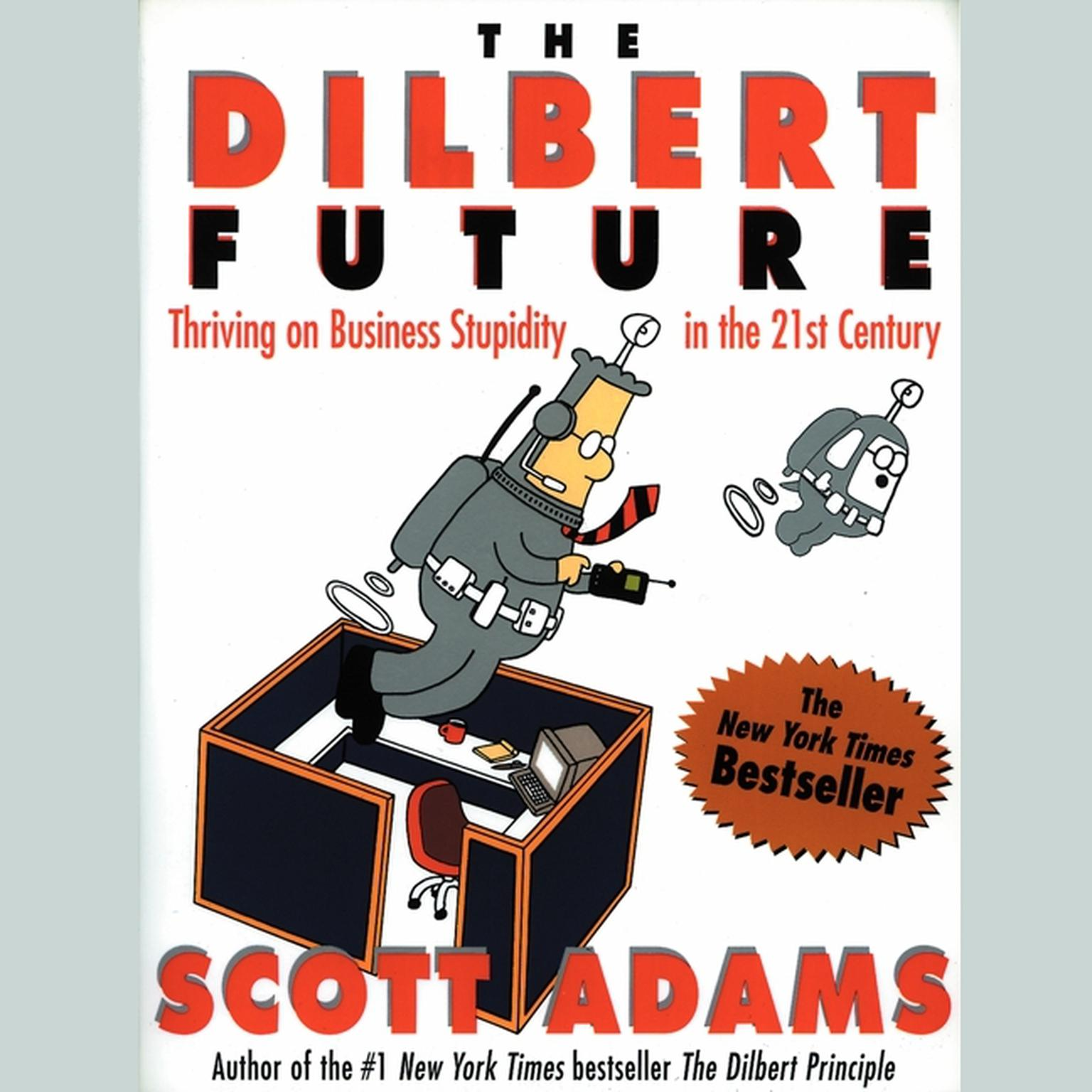 Printable DILBERT FUTURE: Thriving on Business Stupidity in the 21st Century Audiobook Cover Art