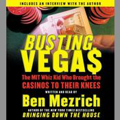 Busting Vegas: The MIT Whiz Kid Who Brought the Casinos to Their Knees, by Ben Mezrich