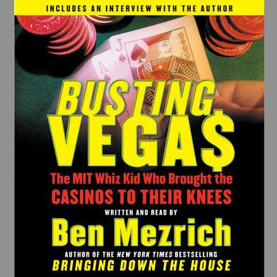 Busting Vegas: A True Story of Monumental Excess, Sex, Love, Violence, and Beating the Odds Audiobook, by Ben Mezrich
