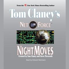 Tom Clancys Net Force #3: Night Moves: Tom Clancy's Net Force Audiobook, by Netco Partners, Steve Perry