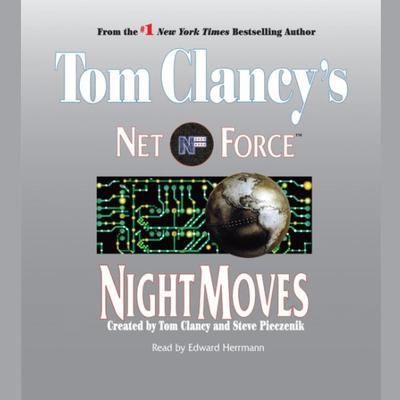 Tom Clancys Net Force #3: Night Moves: Tom Clancy's Net Force Audiobook, by Steve Perry