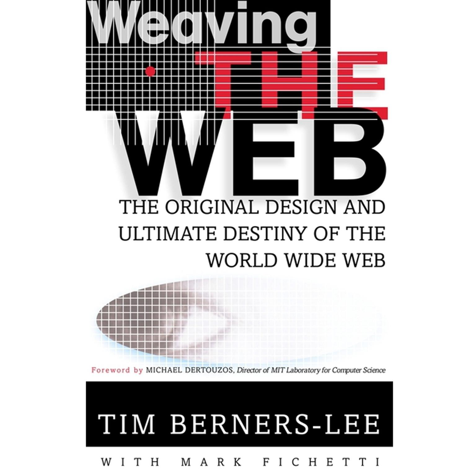 Printable Weaving the Web: The Original Design and Ultimate Destiny of the World Wide Web Audiobook Cover Art