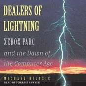 Dealers of Lightning: Xerox PARC and the Dawn of the Computer Age Audiobook, by Michael A. Hiltzik