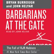 Barbarians at the Gate: The Fall of RJR Nabisco, by Bryan Burrough, John Helyar