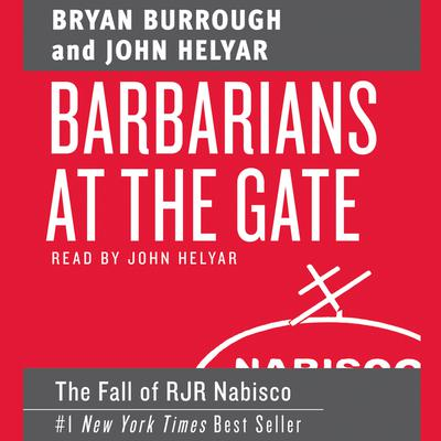 Barbarians at the Gate: The Fall of RJR Nabisco Audiobook, by Bryan Burrough