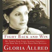 Fight Back and Win: My Thirty-Year Fight Against Injustice—And How You Can Win Your Own Battles Audiobook, by Gloria Allred
