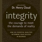 Integrity: The Courage to Meet the Demands of Reality, by Henry Cloud