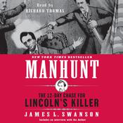 Manhunt: The 12-Day Chase for Lincolns Killer, by James L. Swanson