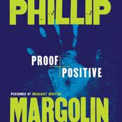 Proof Positive, by Phillip Margolin