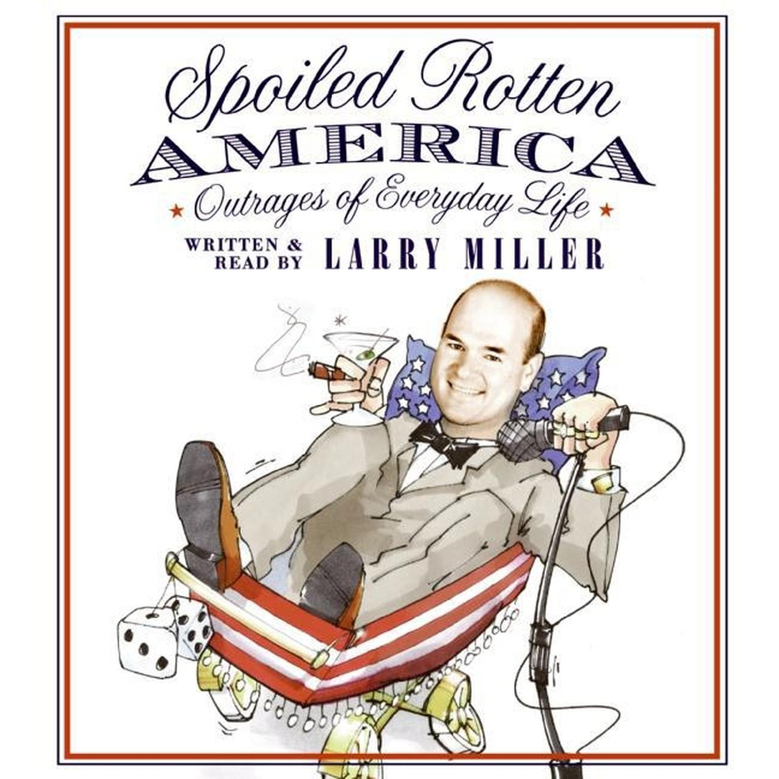 Printable Spoiled Rotten America: Outrages of Everyday Life Audiobook Cover Art
