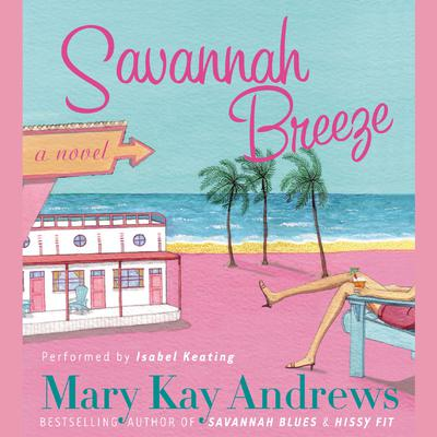 Savannah Breeze Audiobook, by Mary Kay Andrews