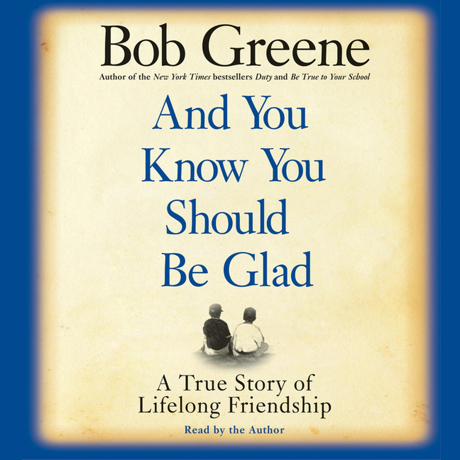 Printable And You Know You Should Be Glad: A True Story of Lifelong Friendship Audiobook Cover Art