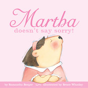 Martha Doesn't Say Sorry! Audiobook, by Samantha Berger