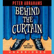 Behind the Curtain: An Echo Falls Mystery, by Peter Abrahams